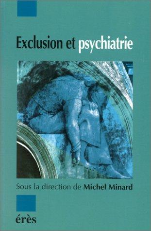 Exclusion et psychiatrie par Michel Minard