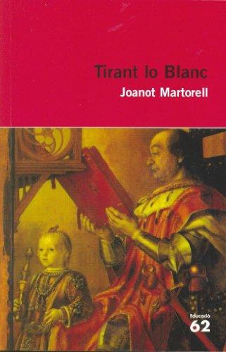 Tirant lo Blanc.: Nova antologia comentada per al Batxillerat (Educació 62 Book 5) (Catalan Edition) por Joanot Martorell