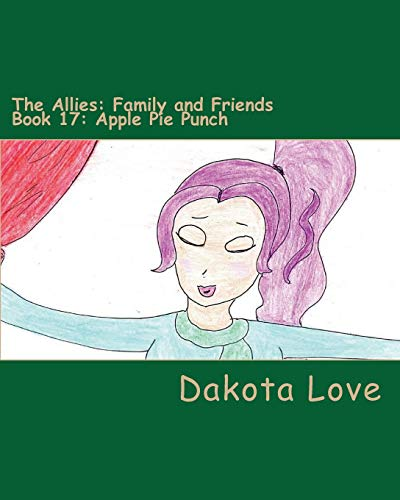 The Allies: Family and Friends Book 17: Apple Pie Punch Apple Harvest Festival