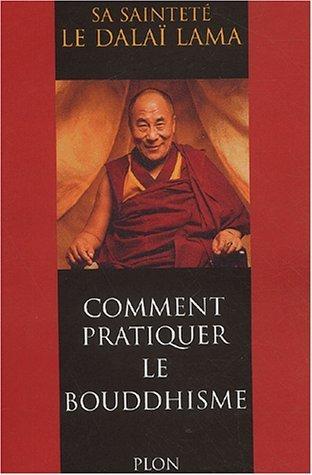 Comment pratiquer le bouddhisme de DALAI LAMA (1 novembre 2002) Broché