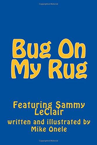 Bug On My Rug: Featuring Sammy LeClair (Bug Rug)