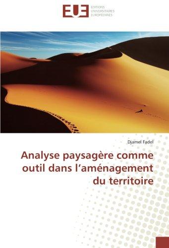 Analyse paysagere comme outil dans l'amenagement du territoire par Djamel Fadel