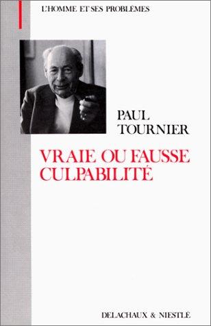 VRAIE OU FAUSSE CULPABILITE par Paul Tournier