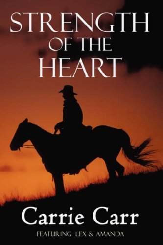 Strength of the Heart by Carrie Carr (2007-04-03)