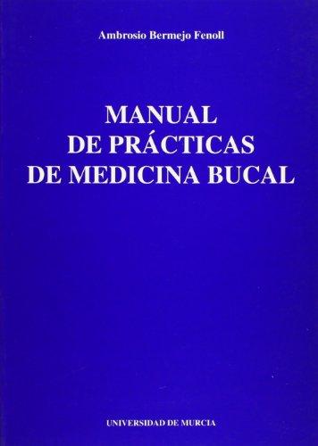 Manual de Practicas de Medicina Bucal por A Bermejo