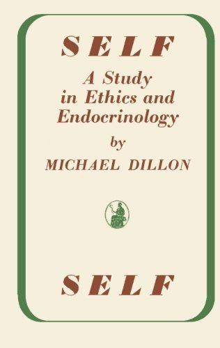 Self: A Study in Ethics and Endocrinology by Dillon, Michael (1946) Paperback