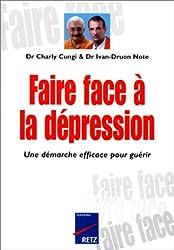 Faire face à la dépression. Une démarche efficace pour guérir