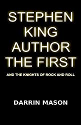Stephen King Author the First and the Knights of Rock and Roll by Darrin Mason (2015-05-01)