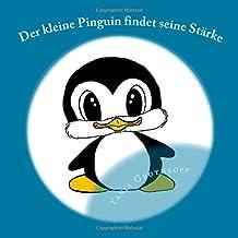 Der kleine Pinguin findet seine Staerke: Positives Denken fuer Kinder