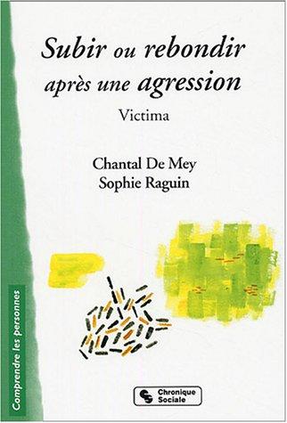 Subir ou rebondir après une agression : Victima