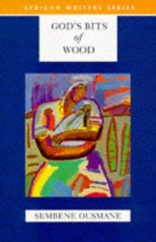 God's Bits of Wood (Heinemann African Writers Series)