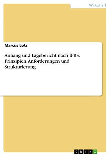 Anhang und Lagebericht nach IFRS.  Prinzipien, Anforderungen und Strukturierung