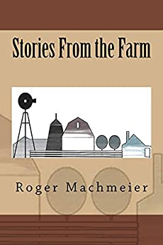 Stories From the Farm (English Edition) de [Machmeier, Roger]