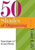 Libros Descargar en linea 50 Shades of Organizing Your Life by Susan Unger 2015 04 10 (PDF y EPUB) Espanol Gratis
