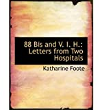 88 Bis and V. I. H.: Letters from Two Hospitals (Large Print Edition) (Paperback) - Common