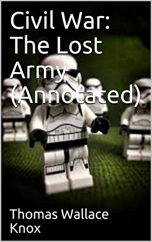 Descargar Novelas Bittorrent Civil War: The Lost Army (Annotated) De Gratis Epub