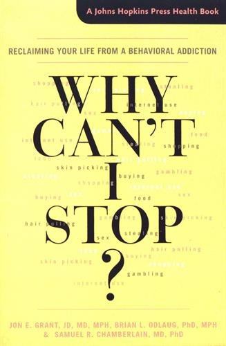 Why Can't I Stop? : Reclaiming Your Life from a Behavioral Addiction par Jon E. Grant