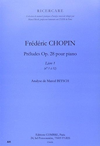 Analyse Préludes op. 18 - livre 1 (1 à 12) par Chopin Fr.
