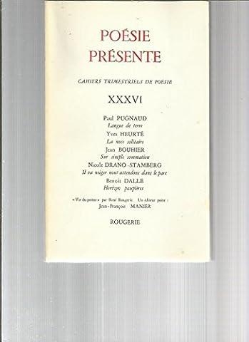 Poésie Présente N° XXXVI / 36 de septembre 1980: Paul Pugnaud - Yves Heurté - Jean Bouhier - Nicole Drano Stamberg - Benoit Dalle - Jean François Manier - éditions