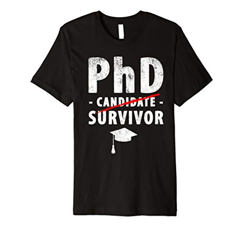 fdafdb6126ea PhD Candidate Survivor T-Shirt - PhD Graduation Gift