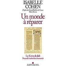 Un monde à réparer : Le livre de Job (nouvelle traduction commentée)