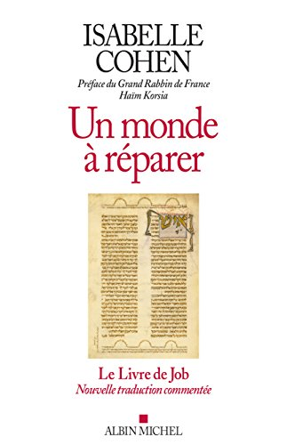 Un monde à réparer : Le livre de Job, nouvelle traduction commentée suivi d'un essai