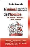 Animal miroir de l'homme...