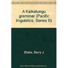 A Kalkatungu Grammar