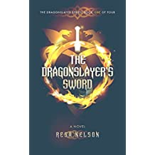 The Dragonslayer's Sword: The Dragonslayer Series: Book One of Four (English Edition)