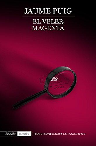 El veler magenta: Premi de Novel·la Curta Just M. Casero 2016 (Catalan Edition) por Jaume Puig