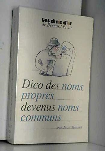 Le dico des noms propres devenus noms communs par Jean Maillet