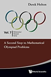 A Second Step to Mathematical Olympiad Problems (Volume 7) by Derek Allan Holton (2011-06-30)