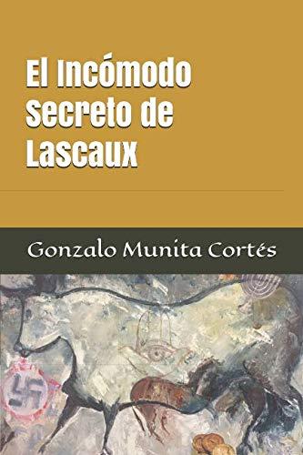 El Incómodo Secreto de Lascaux