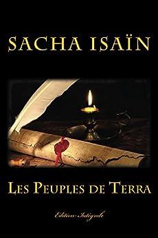 Les Peuples de Terra: Edition Intégrale par [Isaïn, Sacha]