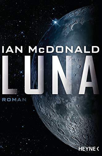 Luna: Roman (Luna-Reihe, Band 1)