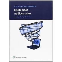 Todo Lo Que Hay Que Saber De Contenidos Audiovisuales (Todo lo que hay que saber de negocios online)