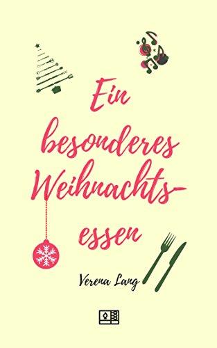 Besonderes Weihnachtsessen.Ein Besonderes Weihnachtsessen Ebook Verena Lang Amazon De Kindle