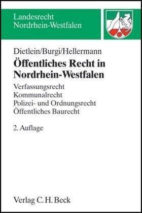 Öffentliches Recht in Nordrhein-Westfalen: Verfassungsrecht, Kommunalrecht, Polizei- und Ordnungsrecht, Öffentliches Baurecht, Rechtsstand: Juli 2005 by Johannes Dietlein (2006-03-13)