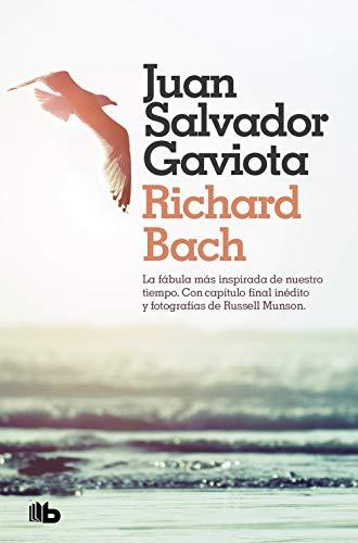 Juan Salvador Gaviota: La fábula más inspirada de nuestro tiempo. Con capítulo final inédito y fotografías de Russell Munson. (FICCIÓN) por Richard Bach