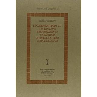 Le consonanti dopo -au- tra lenizione e rafforzamento: Un capitolo di fonetica storica latina e romanza (Orientamenti linguistici)