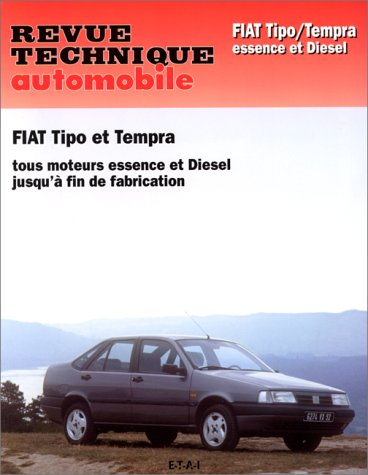 Revue Technique Automobile, N° 713.3 Fiat Tipo et Tempra essence et diesel jusqu'à fin de fabrication par Etai