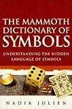 Mammoth Dictionary of Symbols (Mammoth Books)