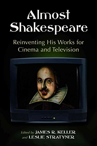 [Almost Shakespeare: Reinventing His Works for Cinema and Television] (By: James R. Keller) [published: November, 2004]