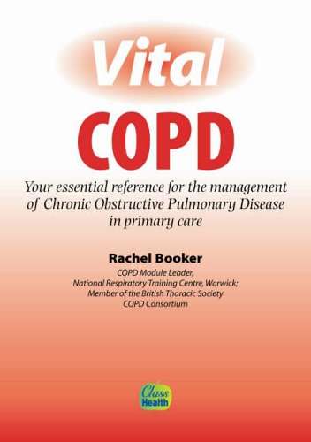 Vital COPD: Your Essential Reference Guide for the Management of Chronic Obstructive Pulmonary Disease in Primary Care (Class Health)