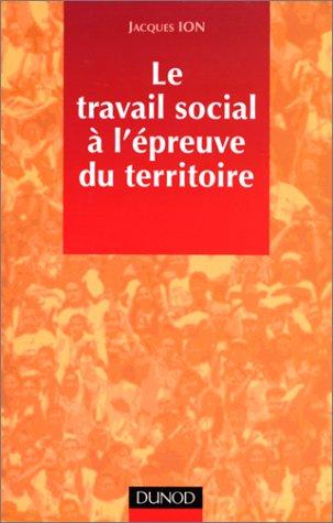 Le travail social à l'épreuve du territoire