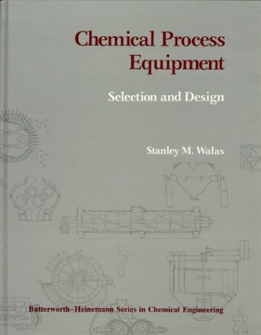 Chemical Process Equipment: Selection and Design (Butterworths series in chemical engineering)