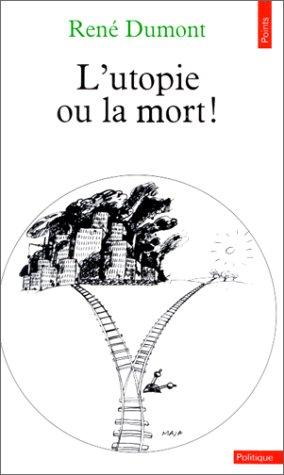 L'utopie ou la mort !