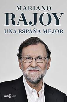 Una España mejor (Spanish Edition) van [Rajoy, Mariano]