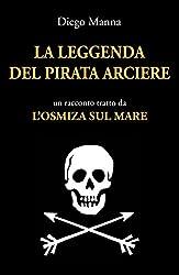 La leggenda del pirata arciere: un racconto tratto da L'Osmiza sul mare
