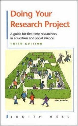 Doing Your Research Project: A Guide for First-time Researchers in Education and Social Science (3rd Edition) by Bell, Judith Published by Open University Press (1999)
